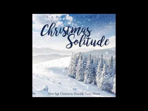 Christmas Solitude - New Age Christmas Holiday Piano Music