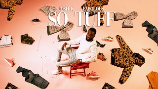 Josh K - So Tuff (Official Video) ft. Fabolous