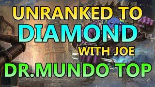 Unranked to Diamond With Joe - Unkillable Dr. Mundo Top