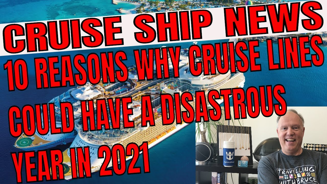Download CRUISE SHIP NEWS: 10 REASONS WHY 2021 COULD BE A DISASTROUS YEAR FOR THE CRUISE LINES