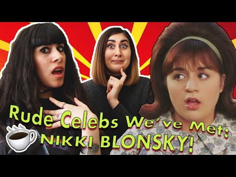 EXPOSING RUDE CELEBRITIES I'VE MET  Nikki Blonsky from Hairspray