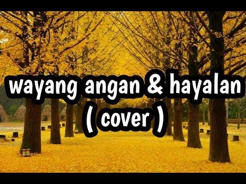 Download musik Wayang angan dan hayalan ( Cover ) Mp3 terbaru 2020