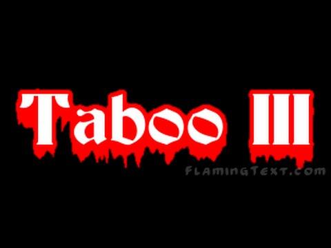 TwF Presents; Taboo 3