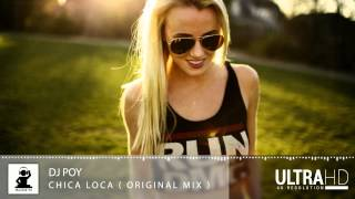 Dj Poy - Chica Loca ( Official Video )