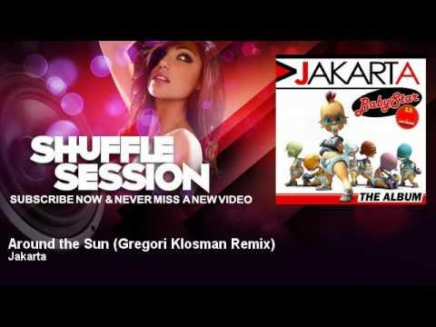 Jakarta - Around the Sun - Gregori Klosman Remix - ShuffleSession