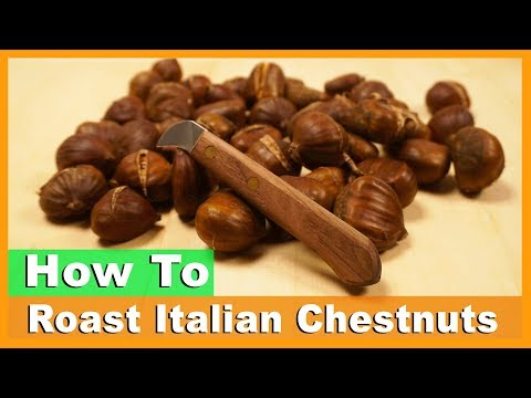 How To Roast Italian Chestnuts - Grandma's Recipe