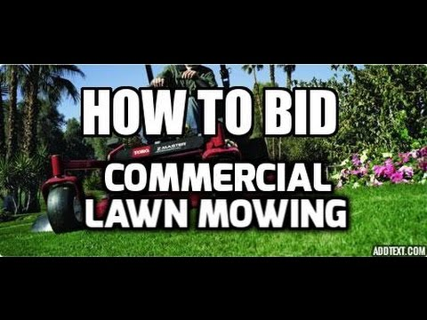 How to bid COMMERCIAL LAWN MOWING
