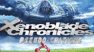 Pseudo-Critique : Xenoblade Chronicles