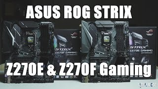 ASUS ROG STRIX Z270E & Z270F Gaming - Full Overview