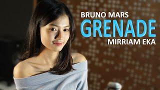 Gambar cover GRENADE - BRUNO MARS COVER BY MIRRIAM EKA