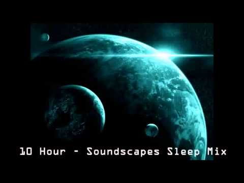 10 Hours   Ambient   Soundscapes Relaxation Sleep Mix