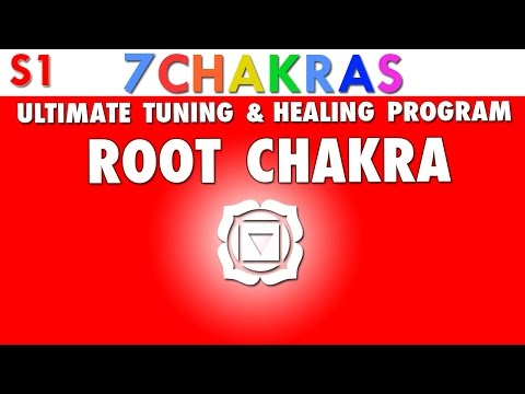 Root Chakra - Ultimate Tuning and Healing Program [ Muladhara ]