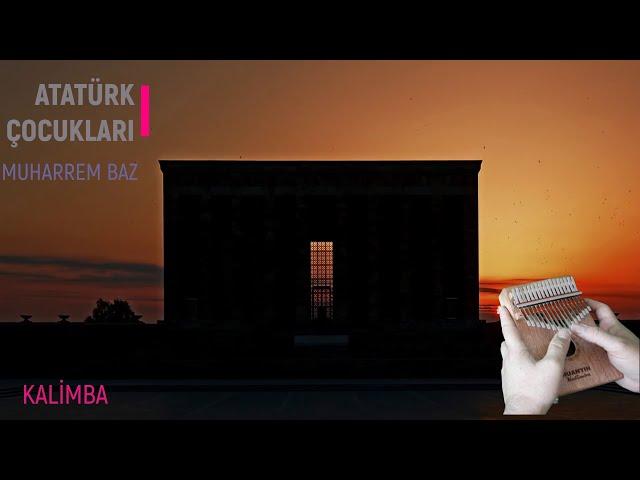 Atatürk Çocukları #Kalimba (Anıtkabir Görüntüleri Eşliğinde)