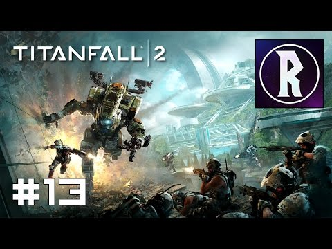 Titanfall 2 #13 - Trial By Fire