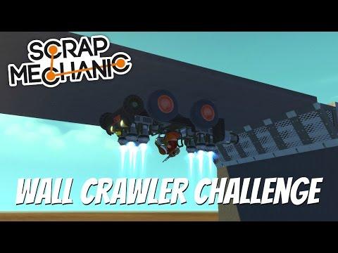 Scrap Mechanic Gameplay- EP 96- Wall Crawler Challenge w/ Kan Gaming, Moonbo, and Scrap Mechanist