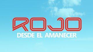 ROJO | Desde el Amanecer (Video de Letras | Lyric Video)