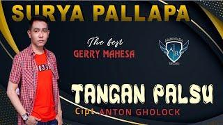 Download lagu Gerry Mahesa - Tangan Palsu  - Surya Pallapa [OFFICIAL]