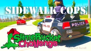 Sidewalk Cops - The Bank Robber and Slime Bucket Challenge!