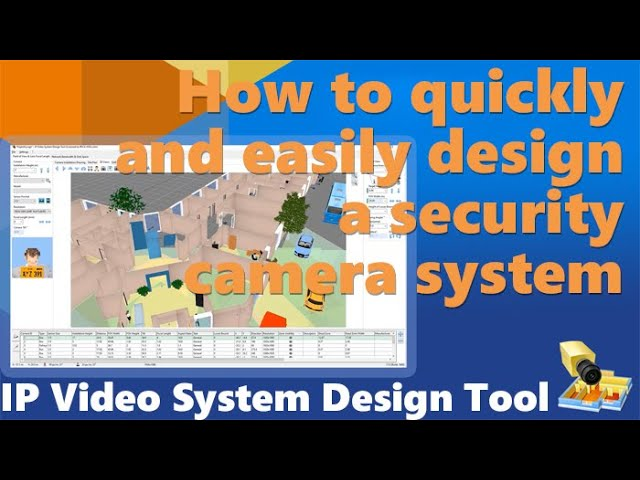 How To Quickly And Easily Design A Security Camera System Ip Video System Design Tool Youtube