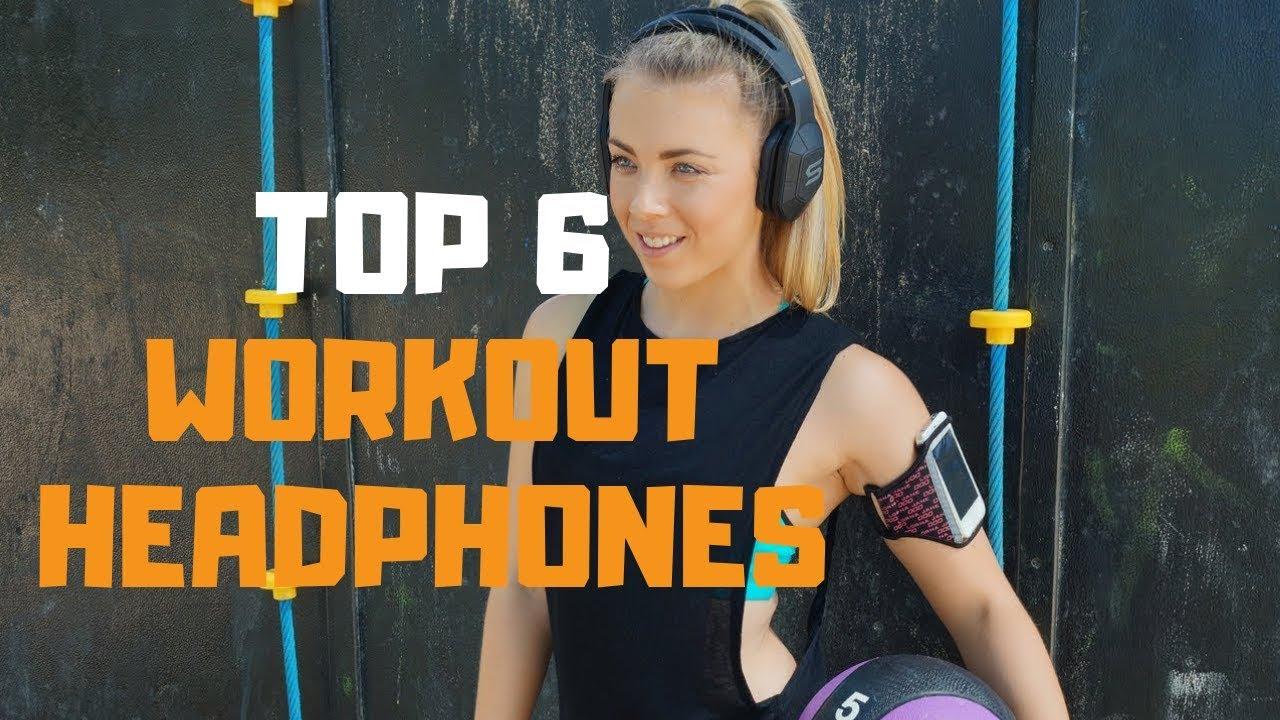 Best Workout Headphones In 2019 Top 6 Workout Headphones Review Youtube