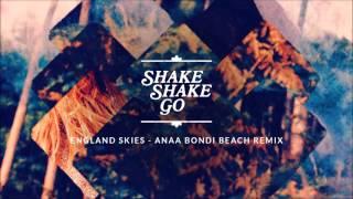 Shake Shake Go - England Skies (Anaa Bondi Beach Remix)