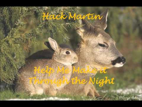 Hack Martin-Help Me Make it Through the Night.wmv