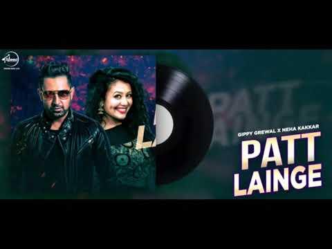 Patt Lainge (Full Audio Song) _ Desi Rockstar 2 _ Gippy Grewal Ft.Neha Kakkar _ .mp3