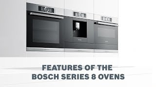 Features Overview - Bosch Series 8 Ovens