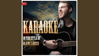 Spoken Like a Man (In the Style of Blaine Larsen) (Karaoke Version)