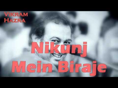 Nikunj Mein Biraje || Vikram Hazra Art Of Living Bhajans