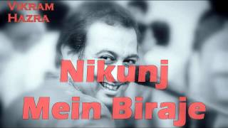 Nikunj Mein Biraje    Vikram Hazra Art Of Living Bhajans