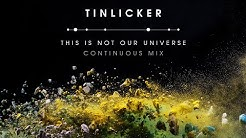 Tinlicker 'This Is Not Our Universe' | Continuous Mix