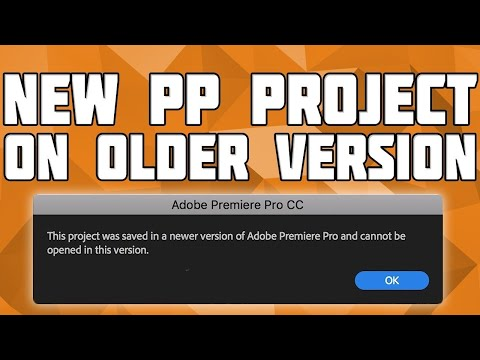 Open A New Premiere Pro Project On An Older Version! New PP Project On Older Version 2019