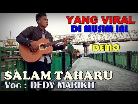 Lagu Dayak Yang Viral Thn 2019 SALAM TAHARU Voc : DEDY MARIKIT..Demo...
