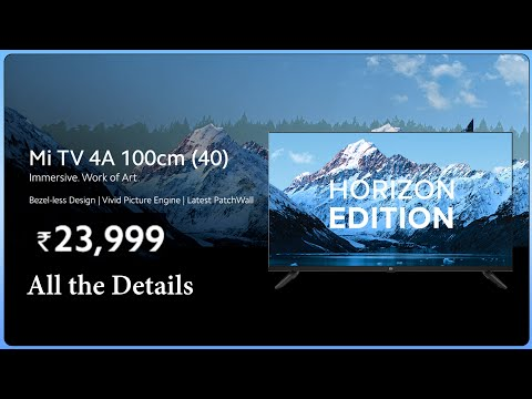 Mi TV 4A 40 Inch Horizon Edition Launched at ₹23,999 || Overview & All the Details || Overpriced?