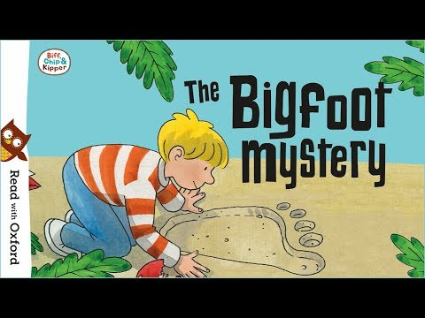 Story Time: The Bigfoot Mystery   Oxford Owl