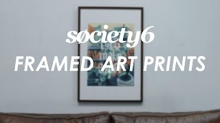 Framed Art Prints from Society6 - Product Video