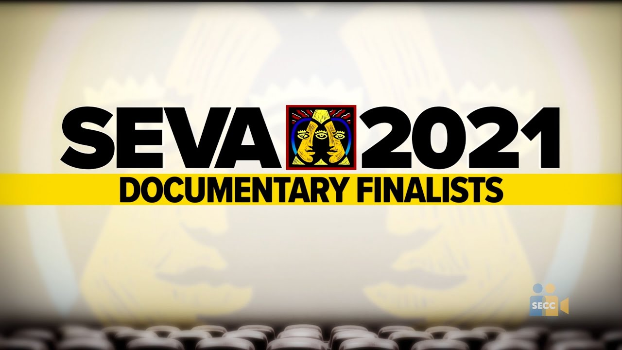 SEVA 2021: Finalists – Documentary