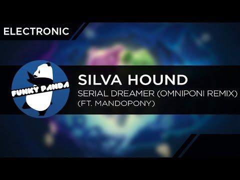 Electronic || Silva Hound - Serial Dreamer Ft. MandoPony (Omniponi Remix)