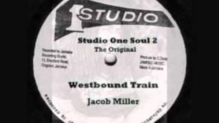 Jacob Miller - Westbound Train (Studio One)