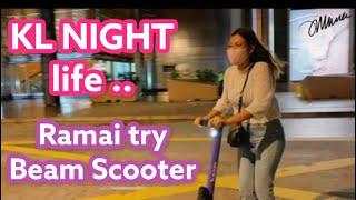 KL Night life | Ramai gila | Beam Scooter