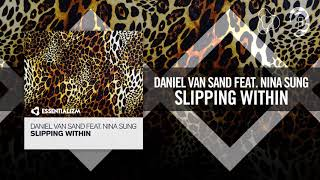 Daniel van Sand feat. Nina Sung - Slipping Within (Essentializm)