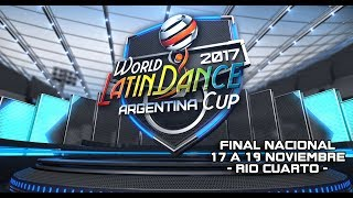 Argentina World Latin Dance Cup  2017 - Final Nacional - Rio Cuarto - Córdoba