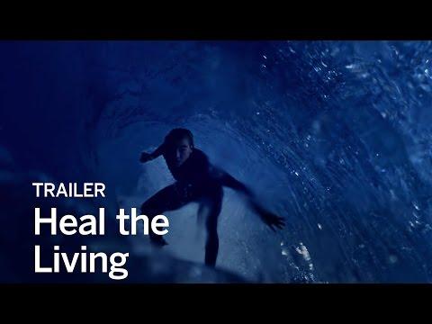 HEAL THE LIVING Trailer | Festival 2016