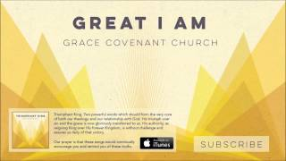 Great I Am | Grace Covenant Worship
