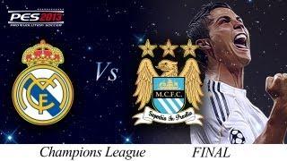 [TTB] PES 2013 ML Series - Real Madrid Vs Man City - Champions League FINAL - FINALE!!