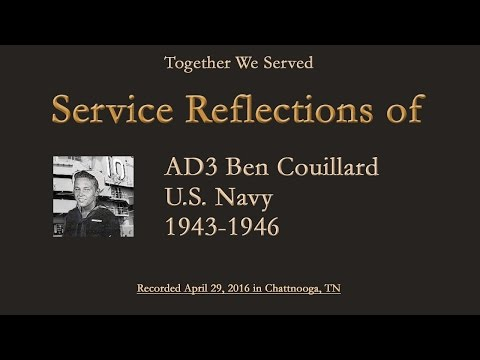 TWS Veteran Interview: AD3 Benjamin Couillard U.S. Navy (Served 1943 - 1946)