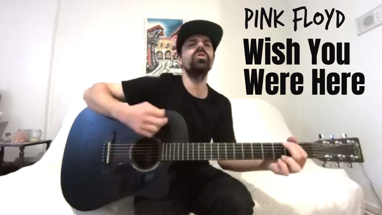 Wish You Were Here - Pink Floyd [Acoustic Cover by Joel ...