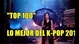 Top 100 Lo Mejor Del k-pop 2018
