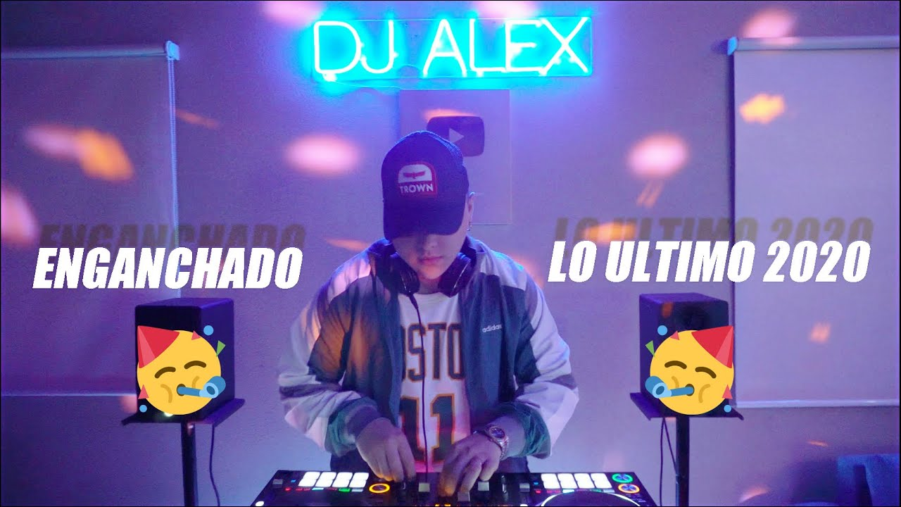 ENGANCHADO | DJ ALEX | TODO LO NUEVO | 2020 ?